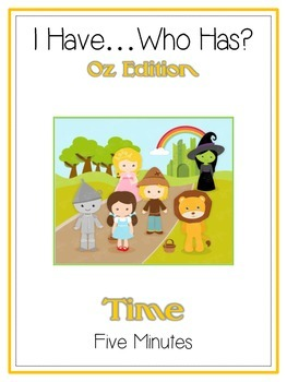 I Have Who Has - Wizard of Oz - Telling Time - 5 Minutes -