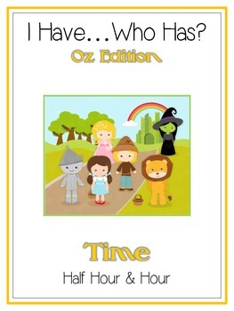I Have Who Has - Wizard of Oz - Telling Time Half Hour & Hour Math Folder Game