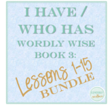 I Have Who Has Wordly Wise 3000 Lessons 1-15 BUNDLE