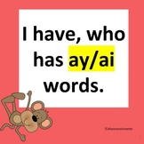 I Have, Who Has AI and AY words game