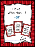 I Have... Who Has...?  ar r-controlled vowel digraphs CCSS