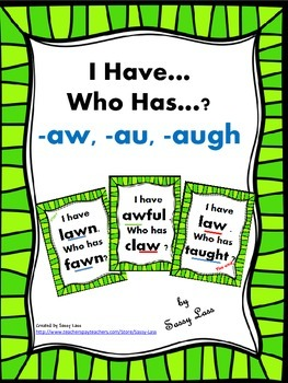 I Have... Who Has..? -aw, -au and -augh /Ô/ sound Common Core Aligned