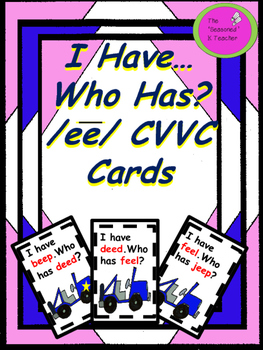 I Have...Who Has? /ee/ CVVC Cards