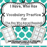 I Have Who Has  for 'The Boy Who Saved Baseball' Shortened