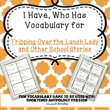 I Have Who Has  for 'Tripping Over the Lunch Lady' Shortened Anthology Version