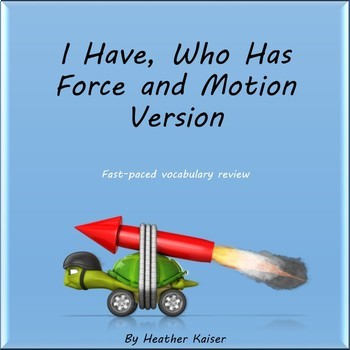 Force and Motion Vocabulary Review - I Have Who Has Game