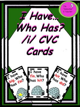 I Have...Who Has? /i/ CVC Cards