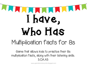 I Have Who Has multiplication facts - 8s