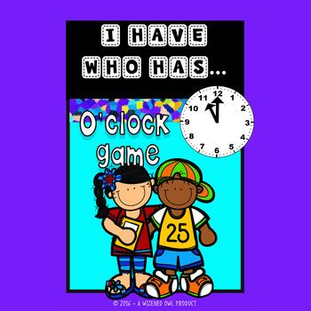 I Have Who Has - o'clock card game FREEBIE!