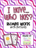 I Have, Who Has? {rhyming words}
