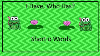 I Have, Who Has? short o