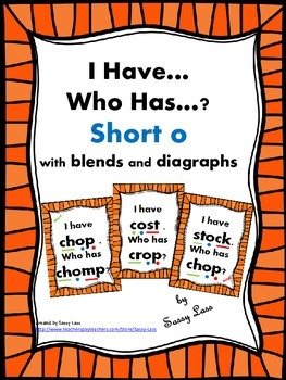 I Have... Who Has... short o with blends and digraphs Common Core Aligned