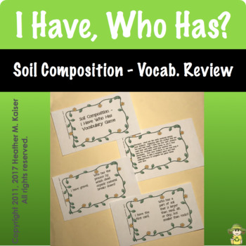 Soil Composition Vocabulary Review - I Have Who Has Game