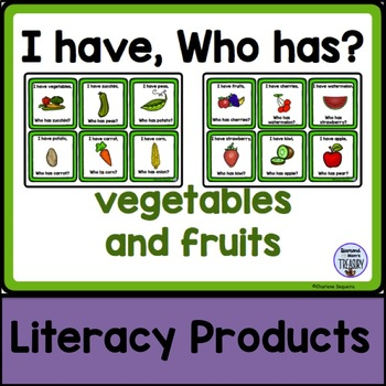 I Have, Who Has? - vegetables and fruits