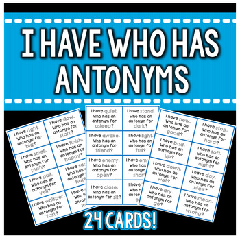 I Have, Who Has with Antonyms!