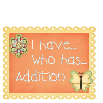 I Have, Who Has...Addition