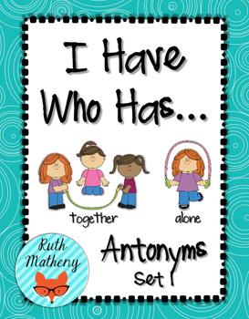 I Have, Who Has...Antonyms (Set 1)