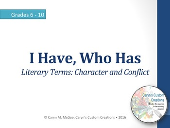 I Have, Who Have - Literary Terms: Character and Conflict