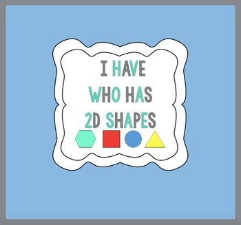(Freebie) I Have, Who has? 2D SHAPES