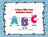 I Have, Who has: Alphabet (Common Core)