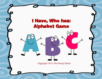 I Have, Who has: Alphabet (Common Core)
