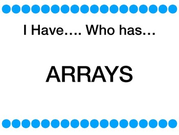 I Have... Who has...?  Arrays