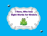 I Have, Who has: Sight Words for Kinders