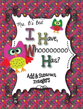 I Have, Whoooo Has? Add and Subtract Integers