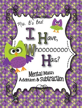 I Have, Whoooo Has? Mental Math - Addition and Subtraction