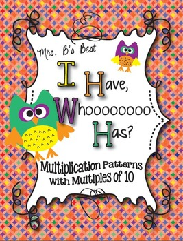 I Have, Whoooo Has? Multiplication Patterns with Multiples of 10