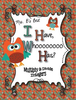 I Have, Whoooo Has? Multiply and Divide Integers