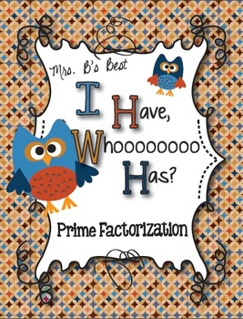 I Have, Whoooo Has? Prime Factorization