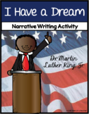 I Have a Dream ~ Dr. Martin Luther King, Jr. Writing Activity