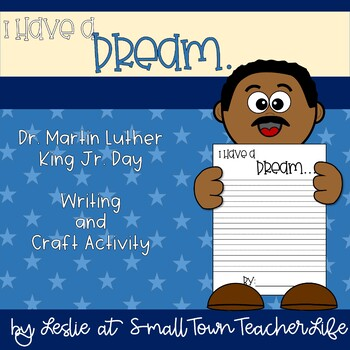 I Have a Dream- Martin Luther King Jr. Day Writing and Craft Activity!