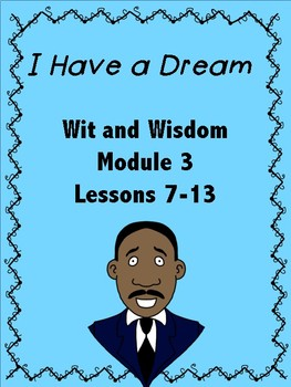 I Have a Dream (Wit and Wisdom Grade Module 3 Lessons 7-13)