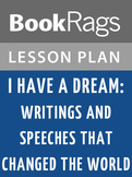 I Have a Dream: Writings and Speeches That Changed the World Lesson Plans