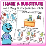 I Have a Substitute- Social Story, Activities & Visuals fo