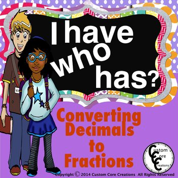 I Have, who has? Converting decimals to fractions