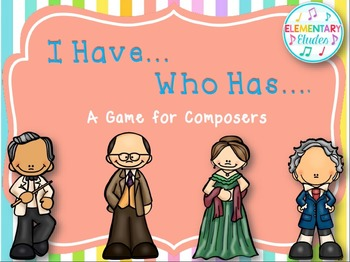 I Have/Who Has Game: Composers
