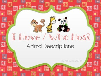 I Have/Who Has - Animal Descriptions