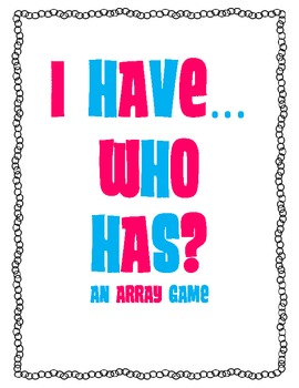 I Have...Who Has? Arrays Game