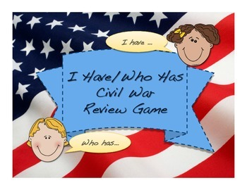 I Have, Who Has- Civil War Game