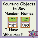 Number Names:  Counting Objects to Say Number Names:  I Have...Who Has...