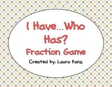I Have...Who Has? Fraction Game and Math Center Activity