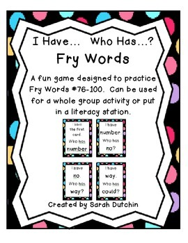I Have...Who Has...?  Fry Words 76-100