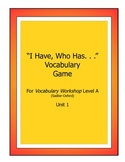 """""""I Have/Who Has. . ."""" Game for Vocabulary Workshop, Level"""