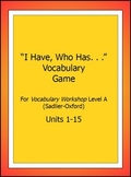 """Vocabulary Workshop, Level A,Units 1-15,""""I Have/WhoHas"""" Game,Sadlier-Oxford"""