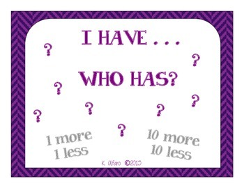 I Have...Who Has? {1 More, 1 Less; 10 More, 10 Less}