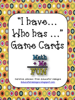 I Have...Who Has... Math Games - Common Core Aligned