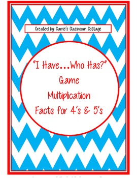 """I Have...Who Has"" - Multiplication Facts 4's & 5's (Double-Sided Cards)"
